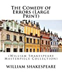 The Comedy of Errors Large Print  William Shakespeare Masterpiece Collection by William Shakespeare 2014-09-17
