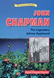 By Karen Clemens Warrick John Chapman: The Legendary Johnny Appleseed (Historical American Biographies) [Library Binding]