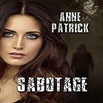 Sabotage | Anne Patrick