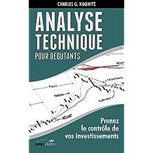 Analyse technique pour débutants: Prenez le contrôle de vos investissements (French Edition)