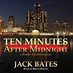 Ten Minutes after Midnight: Harry Landers, PI Series, Episode 4 | Jack Bates