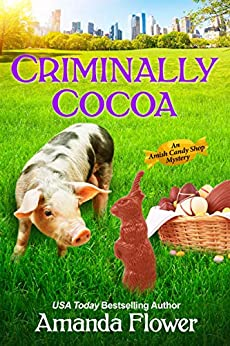 Criminally Cocoa (An Amish Candy Shop Mystery) by [Flower, Amanda]