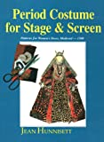 Period Costume for Stage and Screen: Medieval-1500: Patterns for Women's Dress