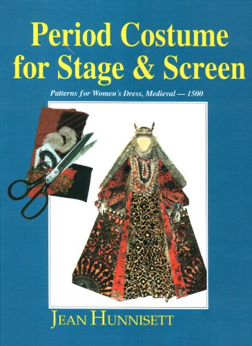 Period Costume for Stage & Screen: Patterns for Women's Dress, Medieval - 1500