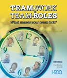 Team-Work and Team Roles Starter Kit : What Makes Your Team Tick?, Mumma, Frederick S., 1588542939