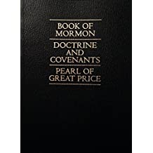 Book of Mormon / Doctrine & Covenants / Pearl of Great Price