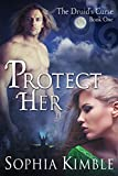 Protect Her (The Druid's Curse Book 1)