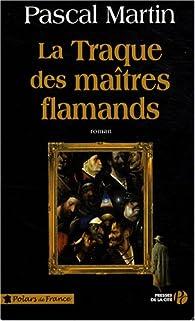 La traque des maîtres flamands par Pascal Martin