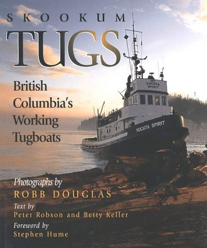 Skookum Tugs: British Columbia's Working Tugboats