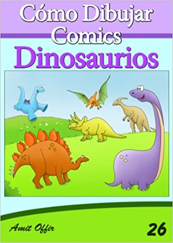 Laden Sie ein Buch in Ihr iPad herunter Cómo Dibujar Comics: Dinosaurios (Libros de Dibujo nº 26) (Spanish Edition) B00GQEANKG PDF CHM ePub