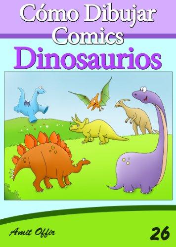 Descargar Libro Cómo Dibujar Comics: Dinosaurios Amit Offir