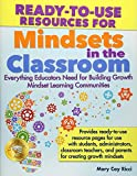 img - for Ready-to-Use Resources for Mindsets in the Classroom: Everything Educators Need for Building Growth Mindset Learning Communities book / textbook / text book
