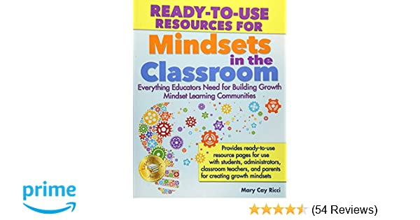 How Teachers Can Create Growth Mindset >> Amazon Com Ready To Use Resources For Mindsets In The Classroom