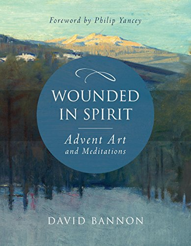 Wounded in Spirit: Advent Art and Meditations (Christmas Quotes Grief At)