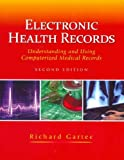 Electronic Health Records : Understanding and Using Computerized Medical Records, Gartee, Richard and Gartee, 0132577844