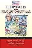 It Happened in the Revolutionary War, Michael R. Bradley, 0762722150