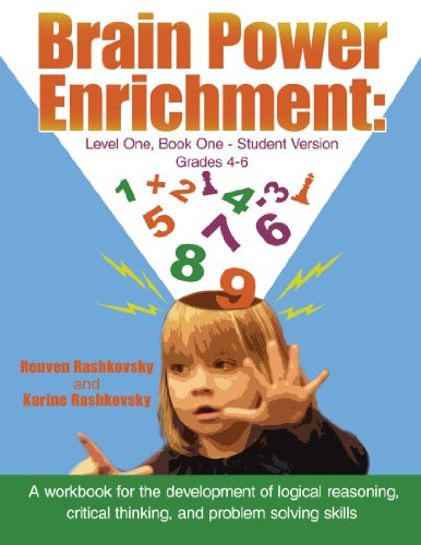 Brain Power Enrichment: Level One, Book One - Student Version: A workbook for the development of logical reasoning, crit