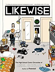 Likewise: The High School Comic Chronicles of Ariel Schrag (High School Chronicles of Ariel Schrag) by Ariel Schrag (2009-04-07)