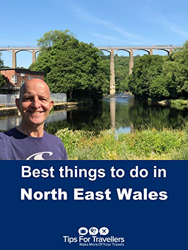 Clip: Best Things To Do In North East Wales