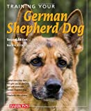 Training Your German Shepherd Dog (Training Your Dog Series)