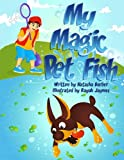My Magic Pet Fish (Tommy s Lessons) (Volume 2)
