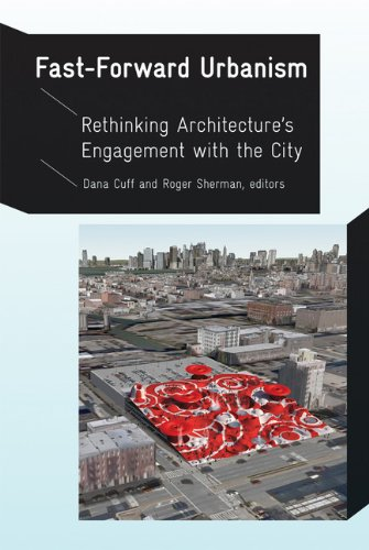 Fast-Forward Urbanism Rethinking ArchitectureŽs Engagement with the City