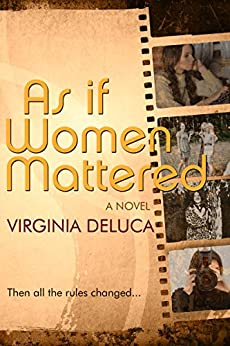 As If Women Mattered by [DeLuca, Virginia]