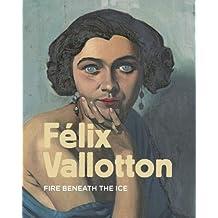 Felix Vallotton: Fire Beneath the Ice