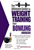 The Ultimate Guide to Weight Training for Bowling, Robert G. Price, 1932549587