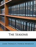 The Seasons, James Thomson and Patrick Murdoch, 1286232333