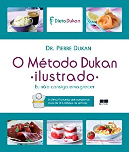 O método Dukan ilustrado por [Dukan, Pierre]