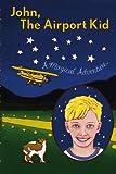 John, the Airport Kid, Joan Jopling, 1419669001
