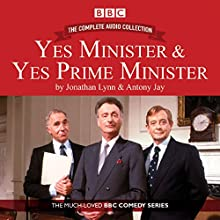 Yes Minister & Yes Prime Minister - The Complete Audio Collection Radio/TV Program by Antony Jay, Jonathan Lynn Narrated by Paul Eddington, full cast, Nigel Hawthorn