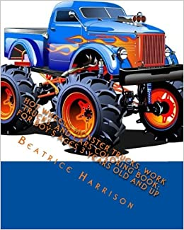 Hot Wheels Monster Trucks, Work Trucks, and Cars Coloring Book: For Boy's Ages 3 Years Old and up