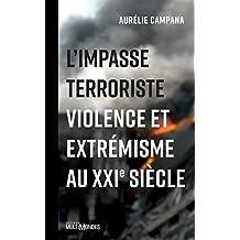 L'impasse terroriste: Violence et extrémisme au XXIe siècle (French Edition)