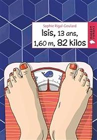 Isis, 13 ans, 1,60 m, 82 kilos par Sophie Rigal-Goulard