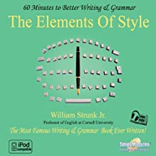 The Elements of Style: 60 Minutes to Better Writing & Grammar  Audiobook by Professor William Strunk Jr. Narrated by uncredited