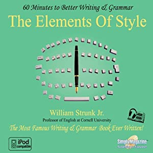 The Elements of Style: 60 Minutes to Better Writing & Grammar Hörbuch