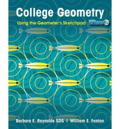 [ College Geometry: Using the Geometer's Sketchpad (Version 5) By Reynolds, Barbara E ( Author ) Paperback 2011 ]