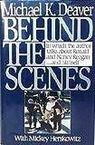 Behind the Scenes, Michael K. Deaver and Mickey Herskowitz, 0688064043