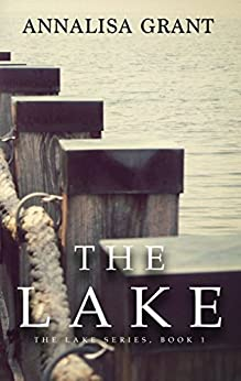 The Lake (The Lake Series, Book 1) by [Grant, AnnaLisa]