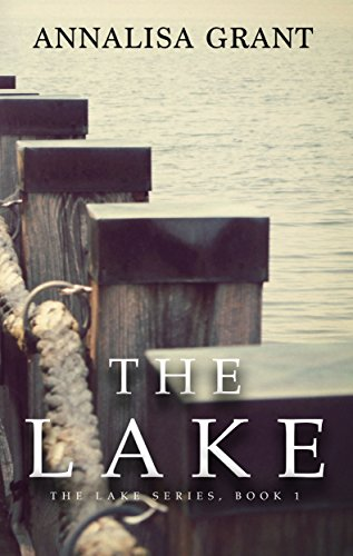Amazon the lake the lake series book 1 ebook annalisa grant the lake the lake series book 1 by grant annalisa fandeluxe Choice Image