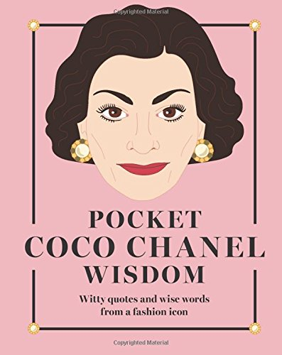 Pocket Coco Chanel Wisdom: Witty Quotes and Wise Words from a Fashion Icon (Pocket - Uk Chanel Sale