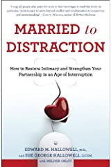 Married to Distraction: Restoring Intimacy and Strengthening Your Marriage in an Age of Interruption Kindle Edition