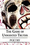 The Game of Unwanted Truths, Poetry, 1451214243