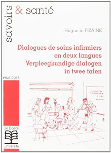 Livres Dialogues de Soins Infirmiers en deux langues. Verpleegkundige dialogen in twee talen epub pdf