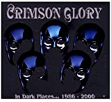 Crimson Glory: In Dark Places...1986-2000 (Audio CD)