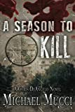 A Season to Kill: A Chris DeAngelo Novel (Book 1)