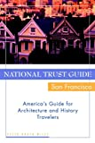 National Trust Guide/San Francisco, Peter Booth Wiley, 0471191205