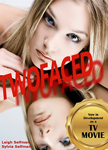 TWO-FACED: A gripping suspense thriller by [Selfman, Leigh, Selfman, Sylvia]